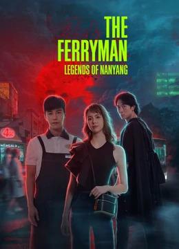 The Ferryman: Legends of Nanyang